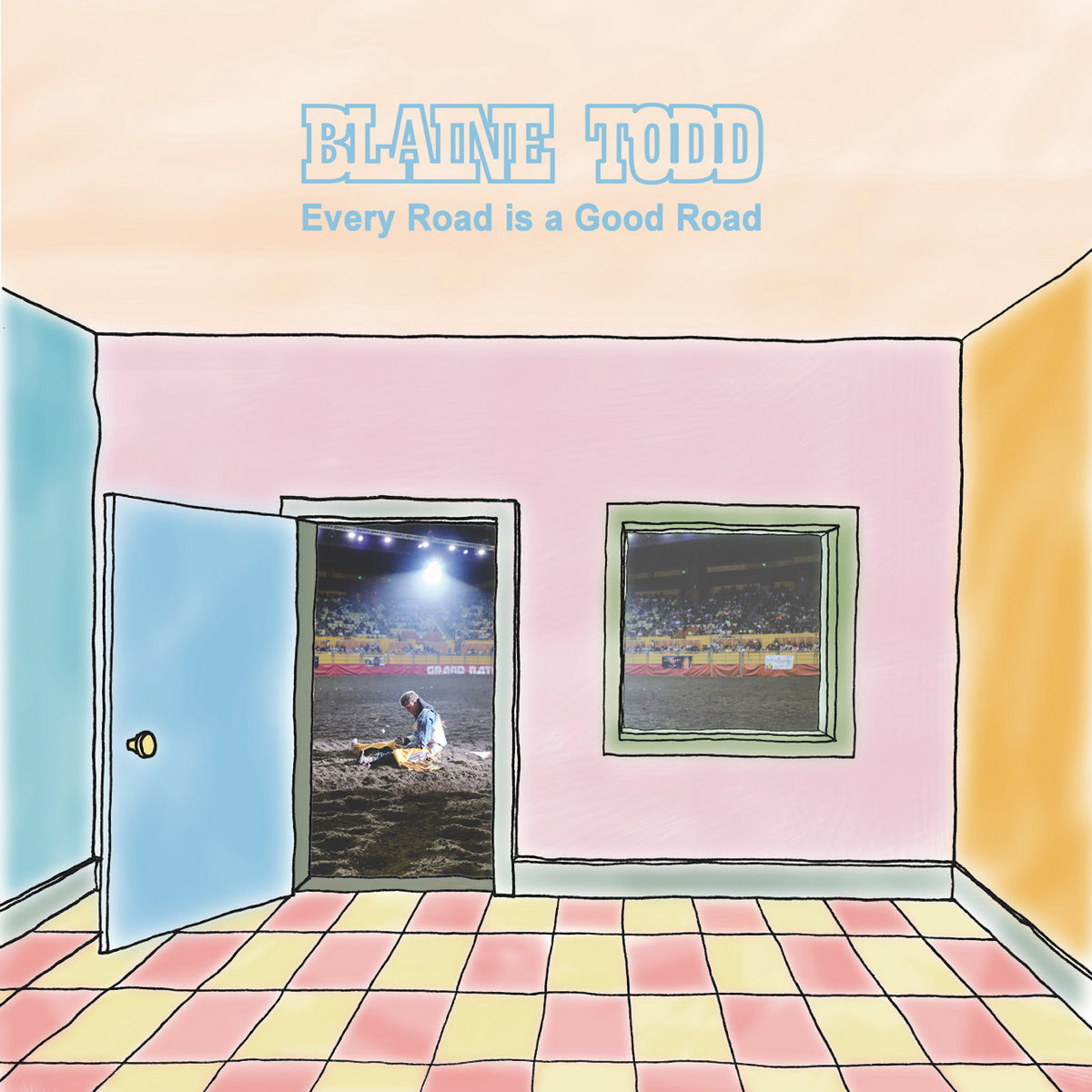 Every Road is a Good Road | Blaine Todd