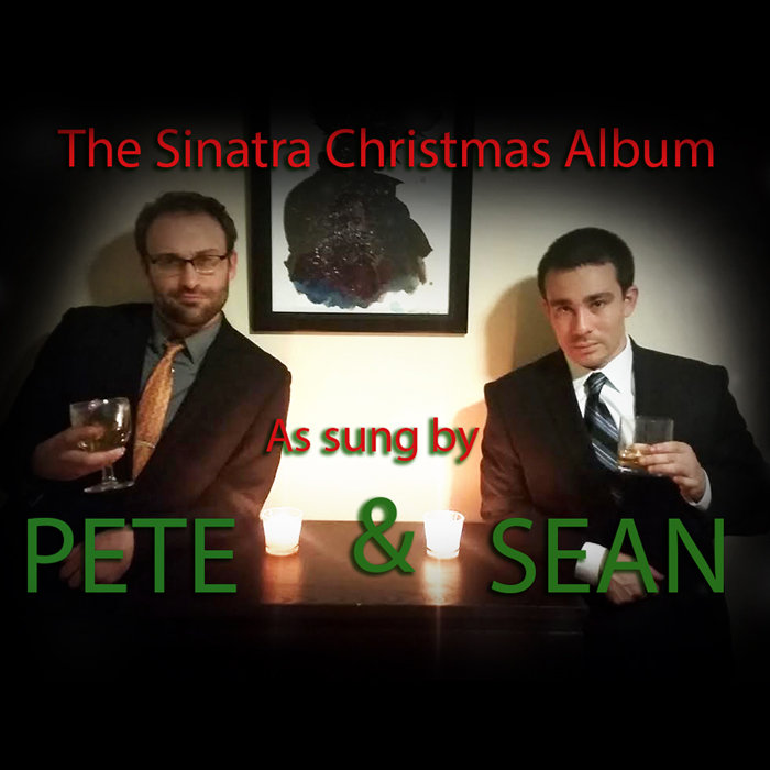 the sinatra christmas album as sung by pete and sean - The Sinatra Christmas Album