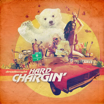 Hard Chargin' by Dreadnaught