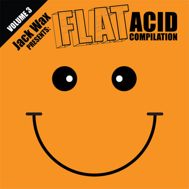 "Jack Wax Presents ""Flat Acid Compilation"" Volume 3 (FLAT013) (Acid Techno / Goa) (REPRESS) main photo"