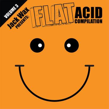 "Jack Wax Presents ""Flat Acid Compilation"" Volume 3 (FLAT013) (Acid Techno / Goa) (REPRESS) main photo"