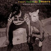 I Ain't Takin No $horts Ep cover art