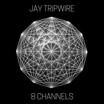 Jay Tripwire presents 8 Channels cover art