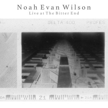 Live at The Bitter End by Noah Evan Wilson