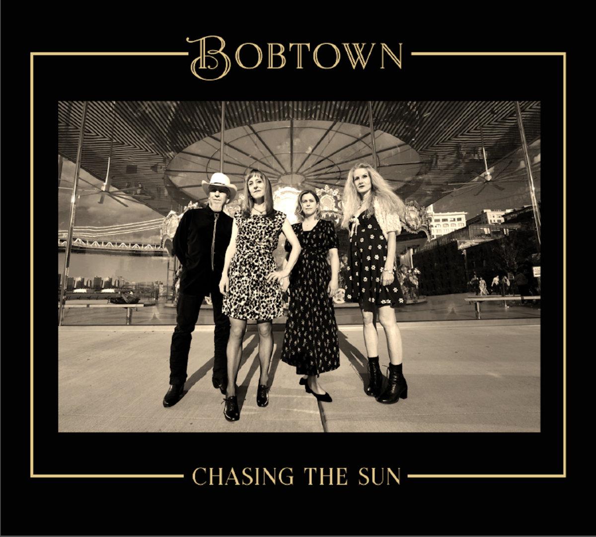 CHASING THE SUN   Bobtown
