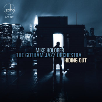 HIDING OUT by Mike Holober & The Gotham Jazz Orchestra