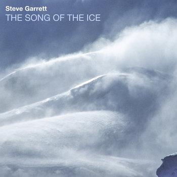 THE SONG OF THE ICE by Steve Garrett