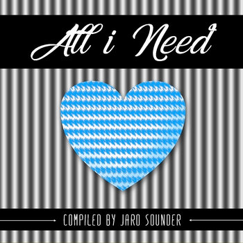 All i Need (Pt 4) by Jaro Sounder