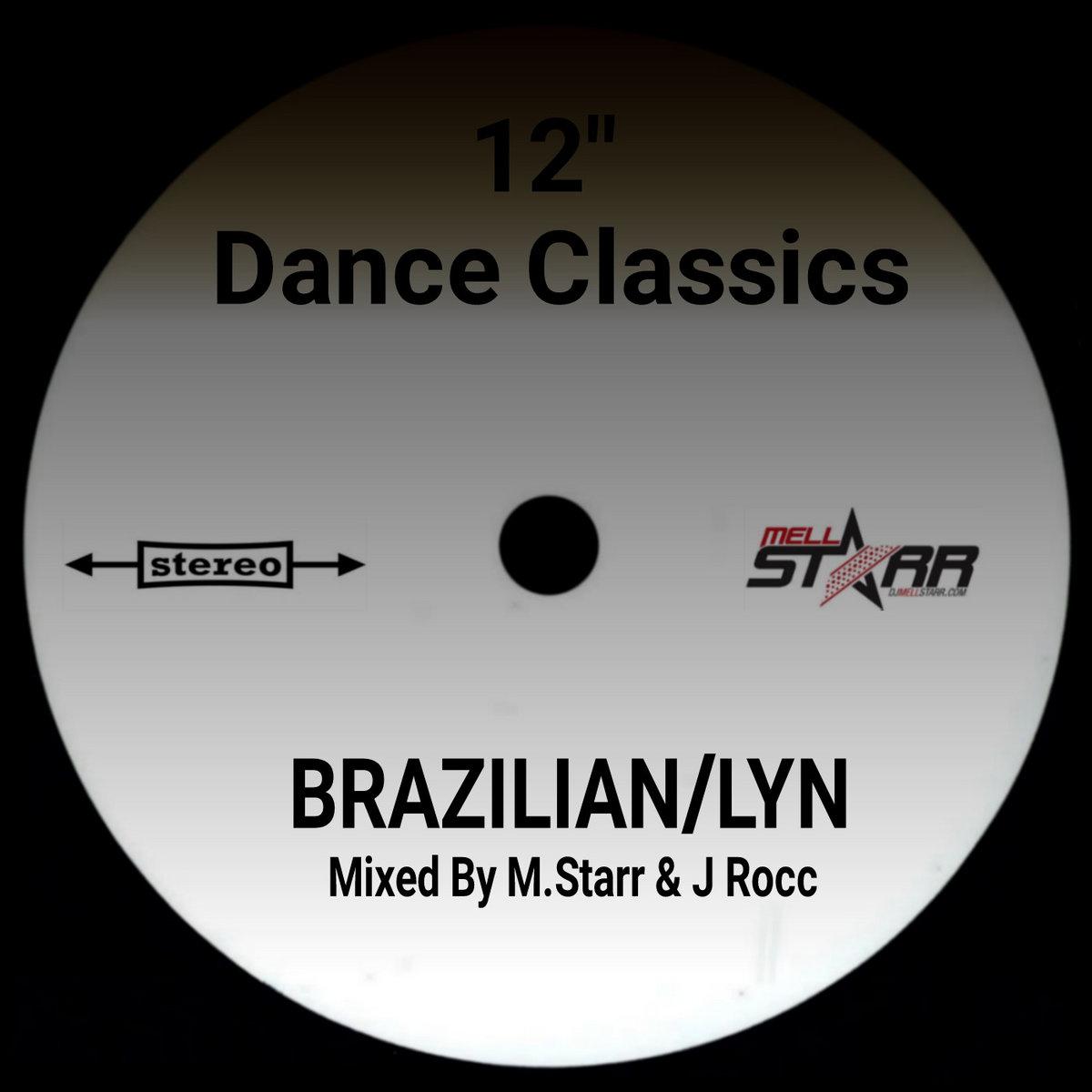 Brazilian/Lyn (Party Breaks) By M Starr & J  Rocc | Mell Starr