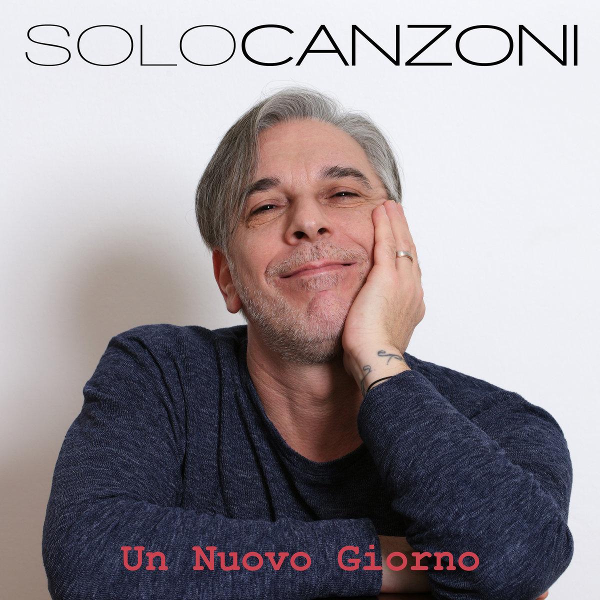 Un Nuovo Giorno by Solo Canzoni