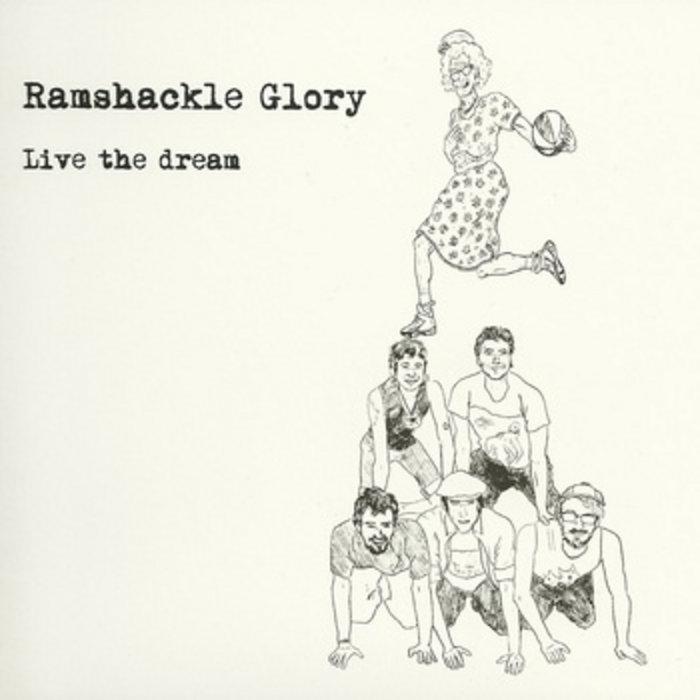 Ramshackle Glory - Live The Dream