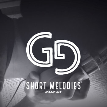 Short Melodies by George Gad