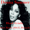 Donna Summer - Bad Girls (Groove Remix 2016 E. Persueder)