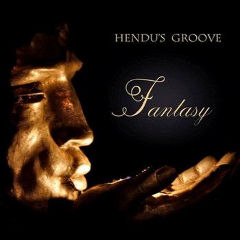 Fantasy by Hendu's Groove
