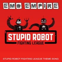 Stupid Robot Fighting League Theme Song cover art