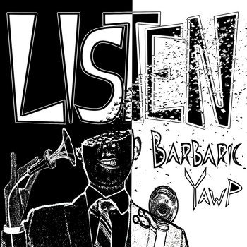 Listen by Barbaric Yawp