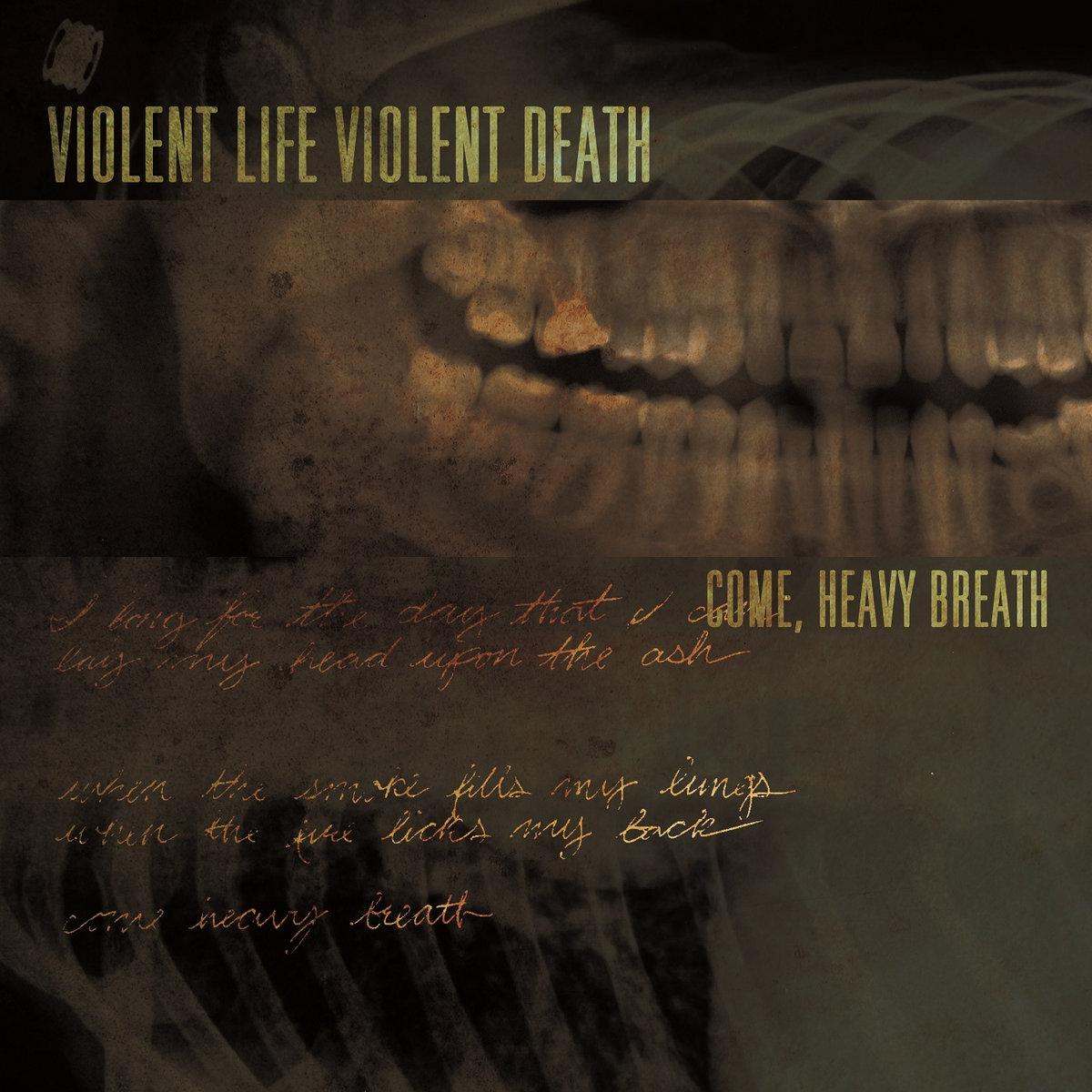 Violent Life Violent Death - Come, Heavy Breath [EP] (2018)