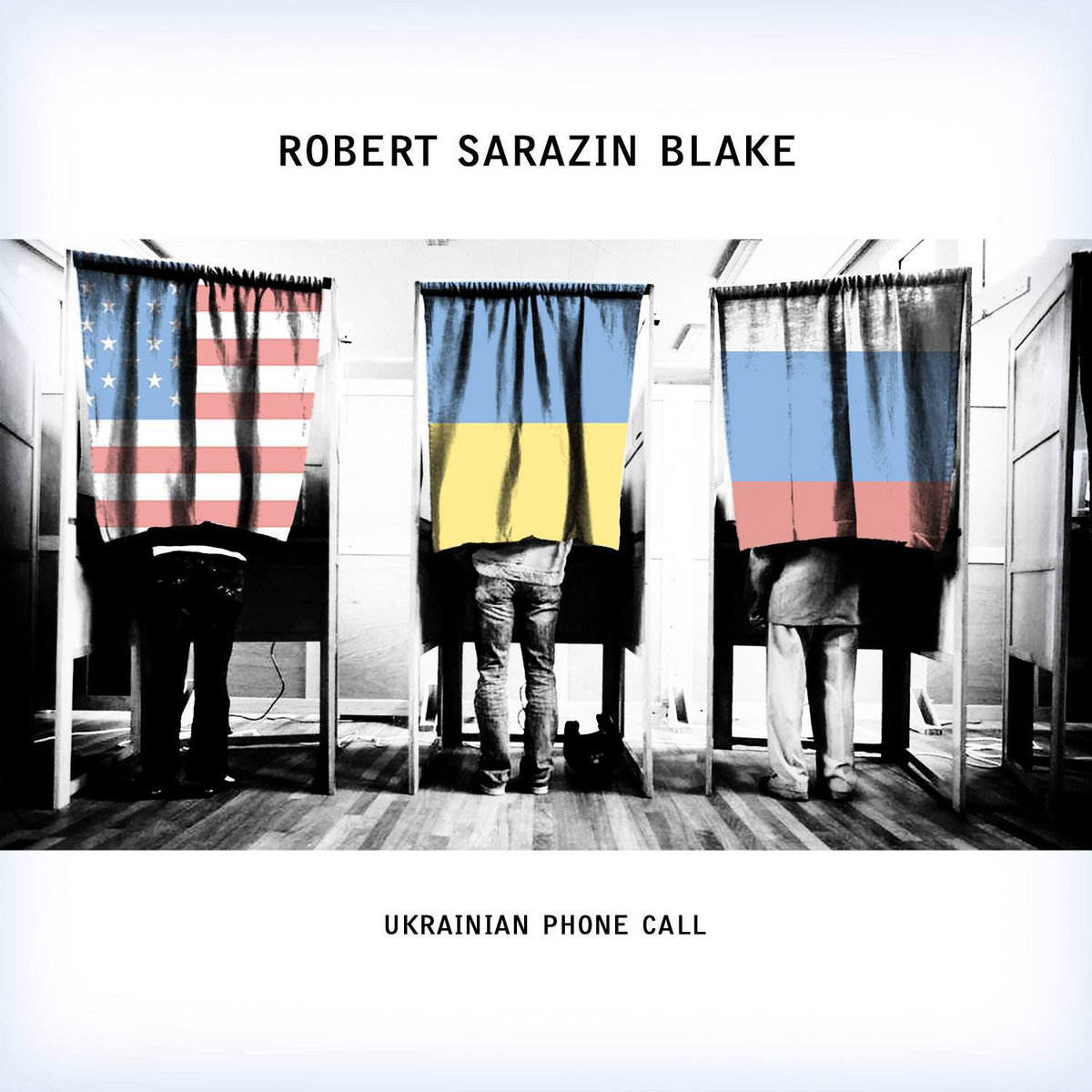 Ukrainian Phone Call (Single) by Robert Sarazin Blake