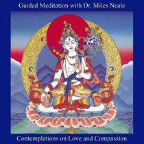 Contemplations on Love and Compassion: Guided Meditation with Dr. Miles Neale cover art