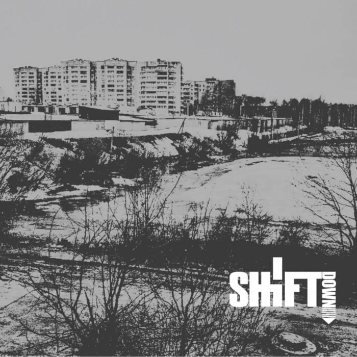 Дебютный EP группы SHIFTDOWN - Какой-то день изменит что-то (2017)