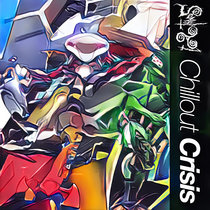 CHILLOUT CRISIS cover art