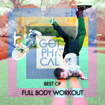 Get Physical Presents: Best Of Full Body Workout cover art