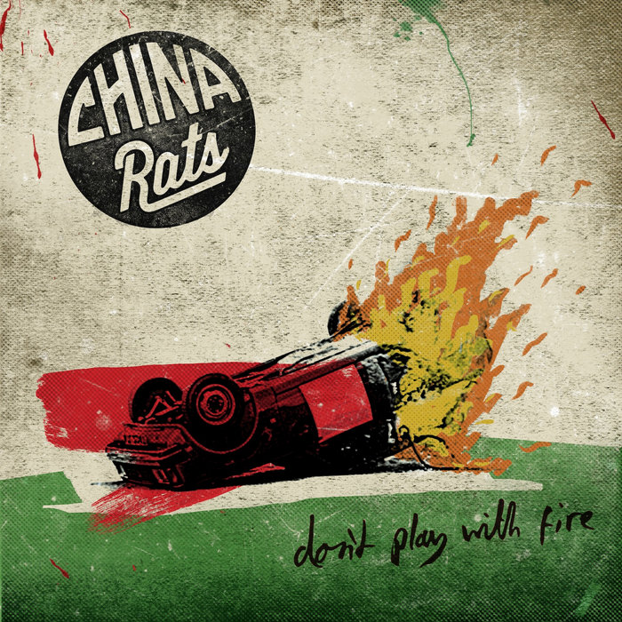 Don't Play With Fire EP, by China Rats