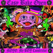 MOYO, My BOY Constrictor/ Easy Bake Oven 容易オーブン Split cover art