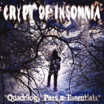 Quadrilogy. Part 2: Essentials by Crypt of Insomnia