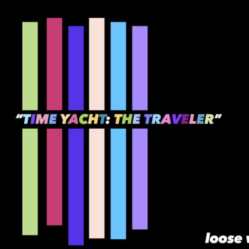"""TIME YACHT: THE TRAVELER"" by Loose Willis"