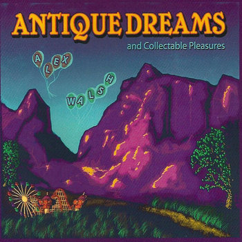 Antique Dreams and Collectable Pleasures by Alex Walsh