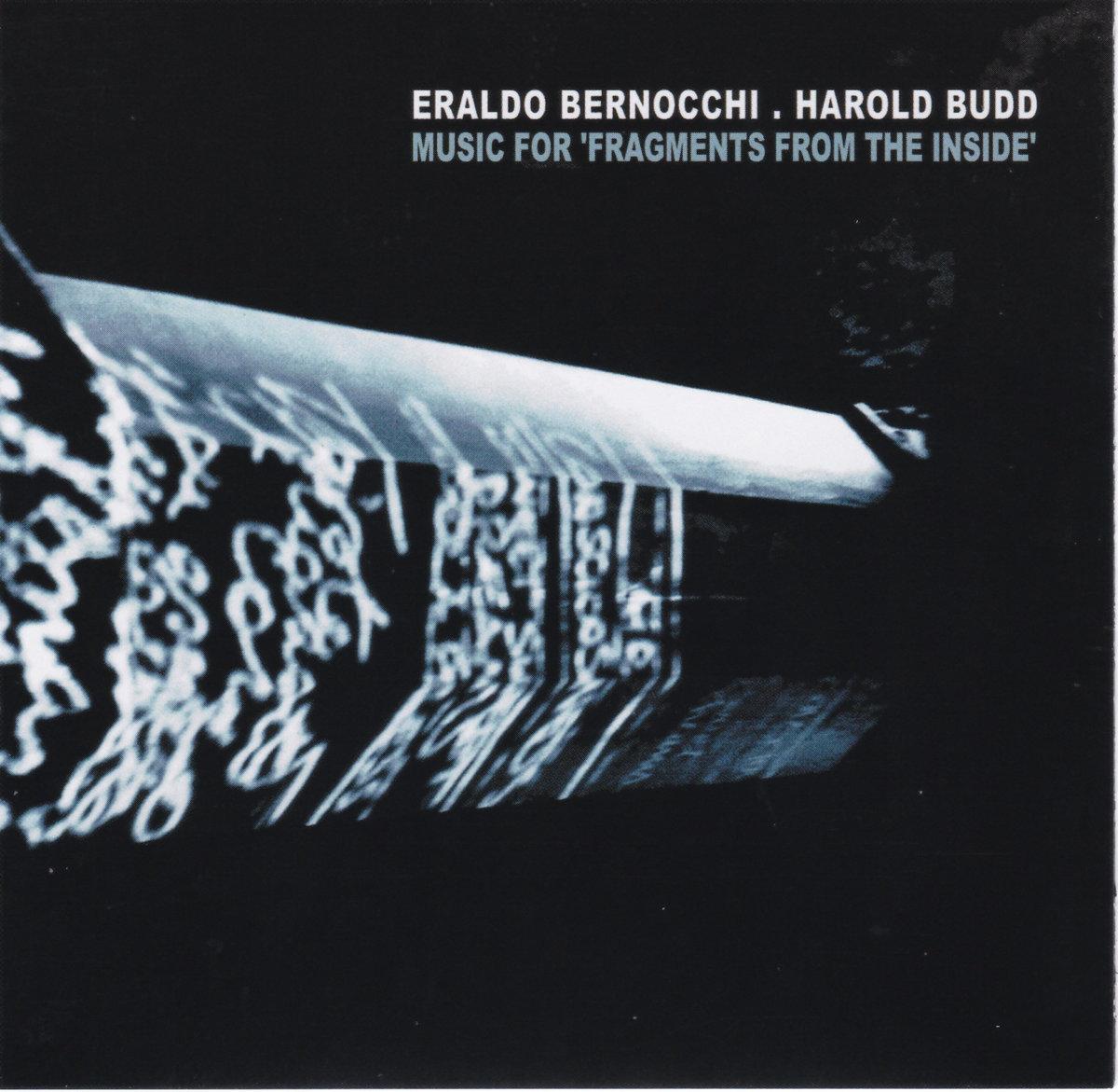 Music for Fragments from the Inside | Harold Budd + Eraldo Bernocchi | Sub  Rosa Label