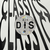 DJ T. - Dis (Remixes) (VINYL ONLY) cover art