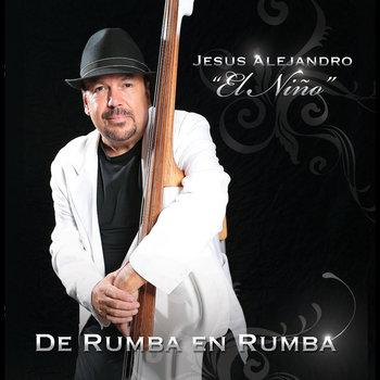 """Jesus Alejandro """"El Niño"""" De Rumba En Rumba"""