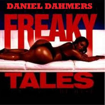 FREAKY TALES by DANIEL DAHMER
