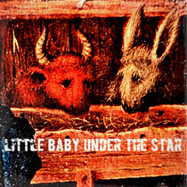 LITTLE BABY UNDER THE STAR (a FREE download single) cover art