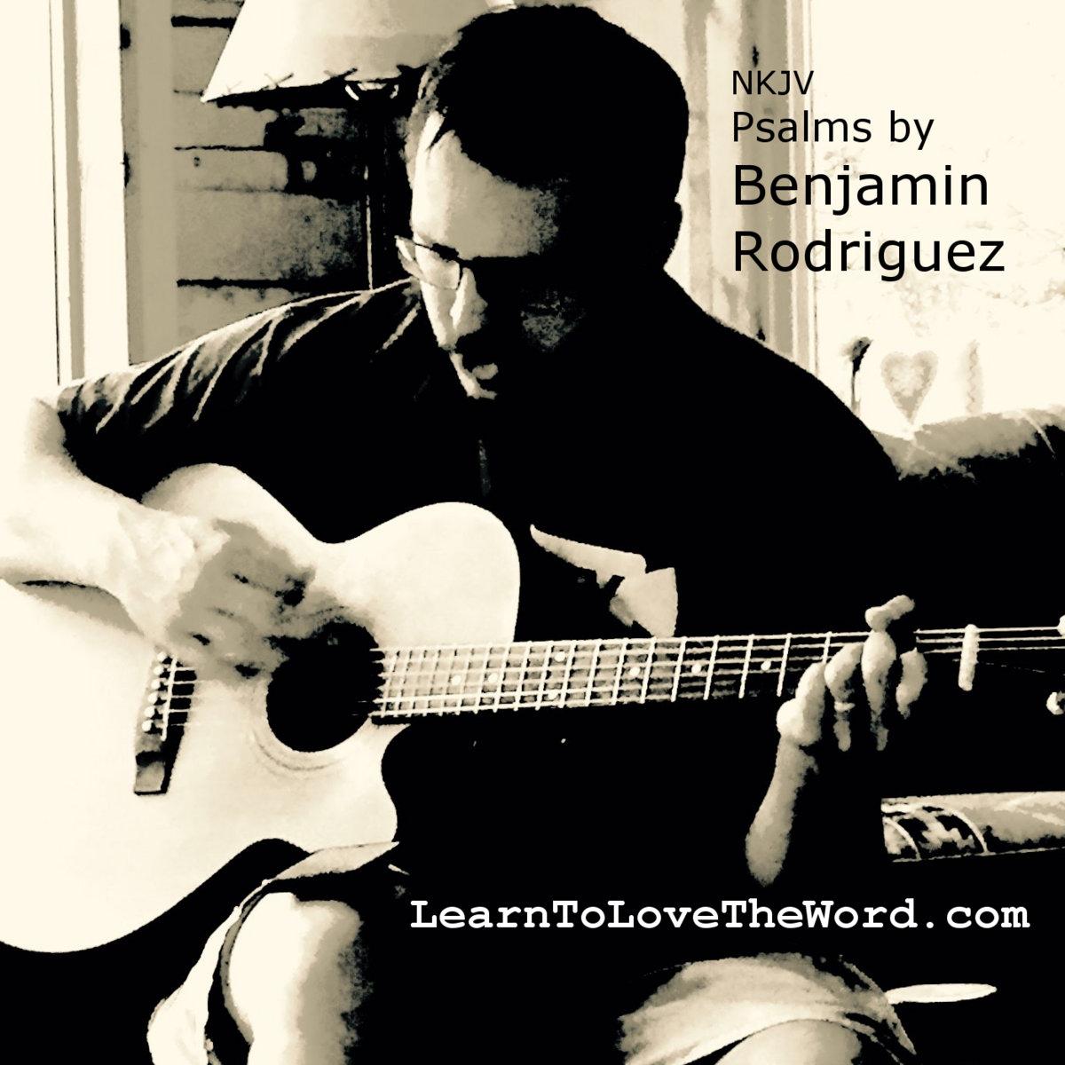 Psalm 91 NKJV (Acoustic) - Divine Protection | Benjamin Rodriguez