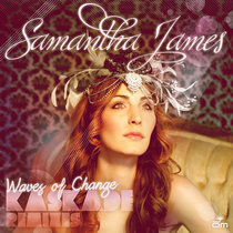 Samantha James - Waves of Change (Kaskade Remixes) cover art