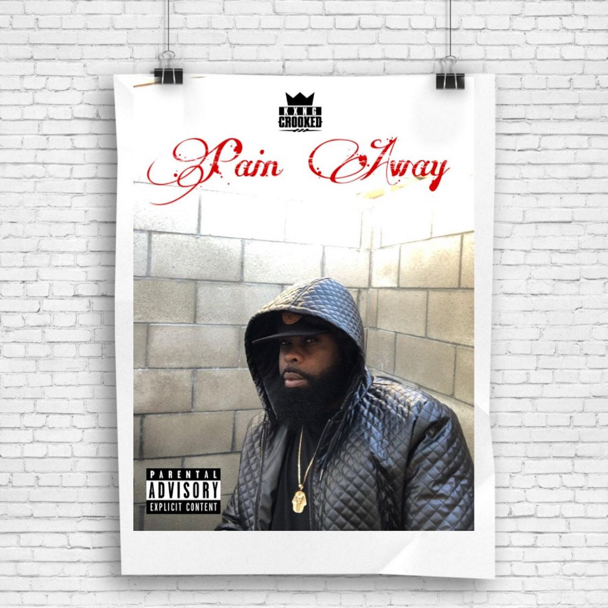 Pain Away (Hip Hop Weekly #10) | KXNG Crooked