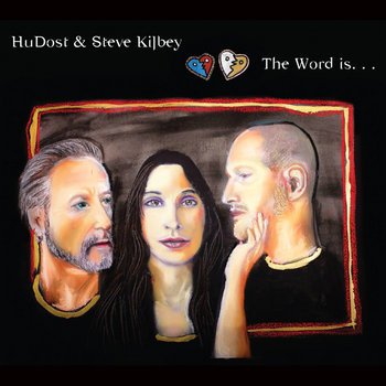 The Word is... by HuDost & Steve Kilbey