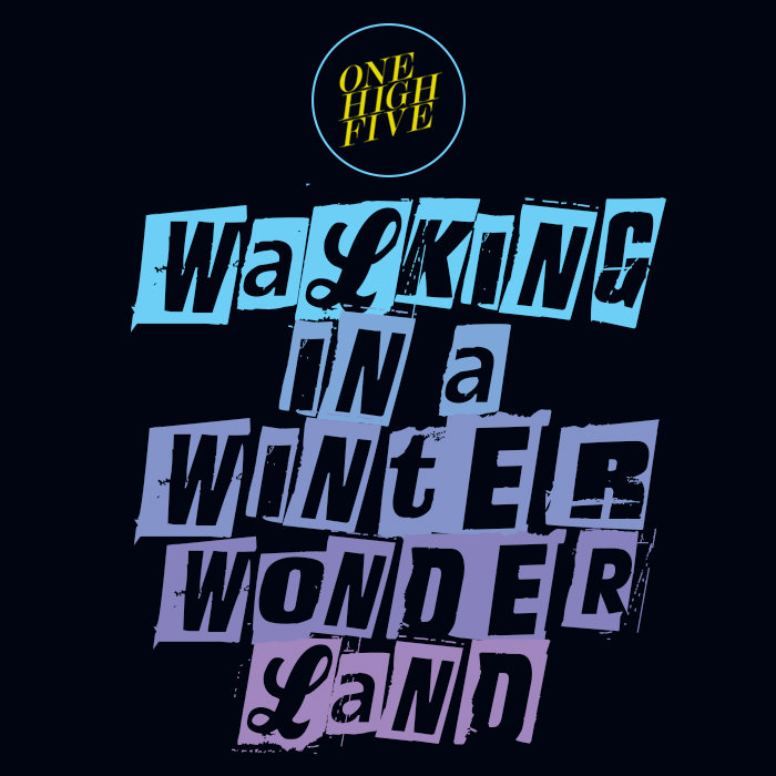 Walking In A Winter Wonderland One High Five