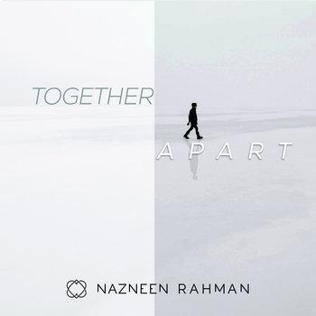 Together Apart - digital bundle by Nazneen Rahman