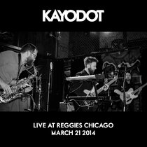 Kayo Dot, Live at Reggie's Chicago, March 21 2014 cover art