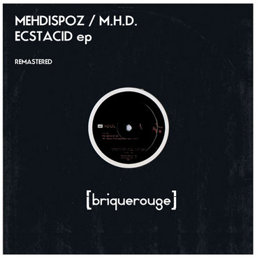 [BR147] : Mehdispoz / M.H.D. - Ecstacid ep [Remastered Edition] main photo