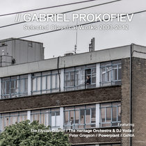 Gabriel Prokofiev Selected Classical Works 2003-2012 cover art