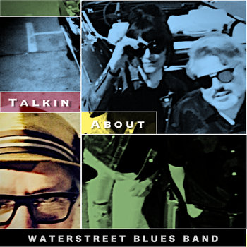 Talkin About by waterstreet blues band