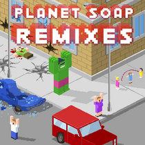 PLANET SOAP REMIXES cover art