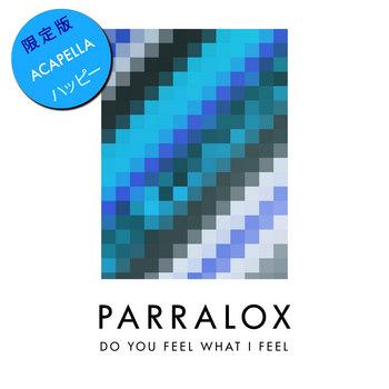 Parralox - Do You Feel What I Feel? (Acapella)