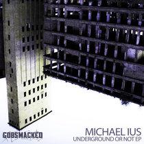 Michael Ius - Underground Or Not cover art