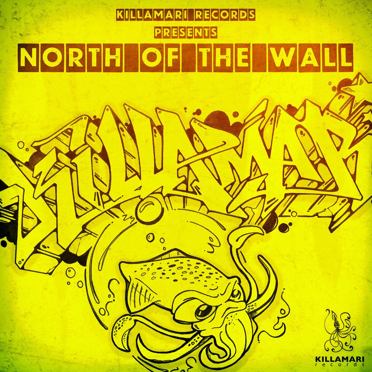 NORTH OF THE WALL | KILLAMARI RECORDS